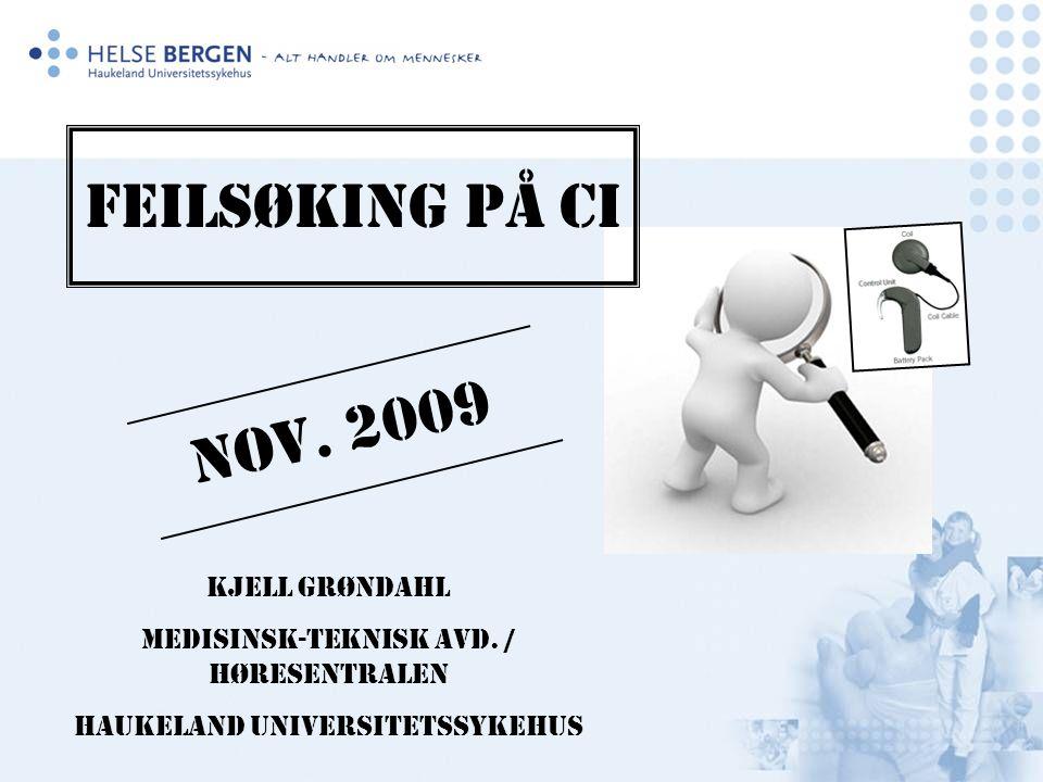 Feilsøking på CI Nov. 2009 Kjell Grøndahl