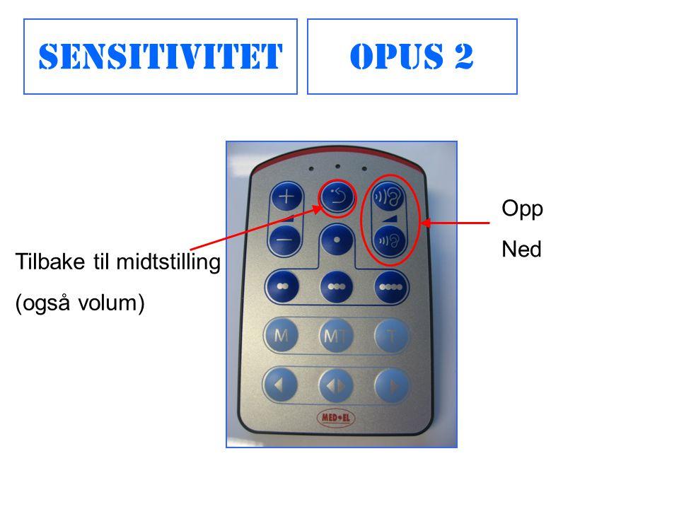 Sensitivitet Opus 2 Opp Ned Tilbake til midtstilling (også volum)