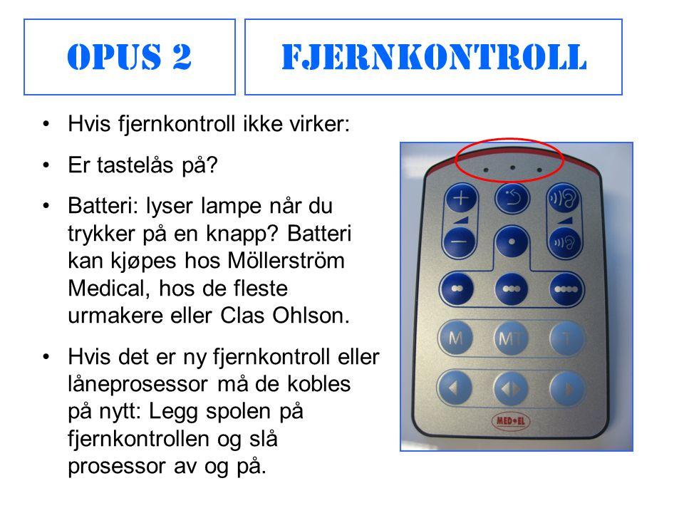 Opus 2 Fjernkontroll Hvis fjernkontroll ikke virker: Er tastelås på