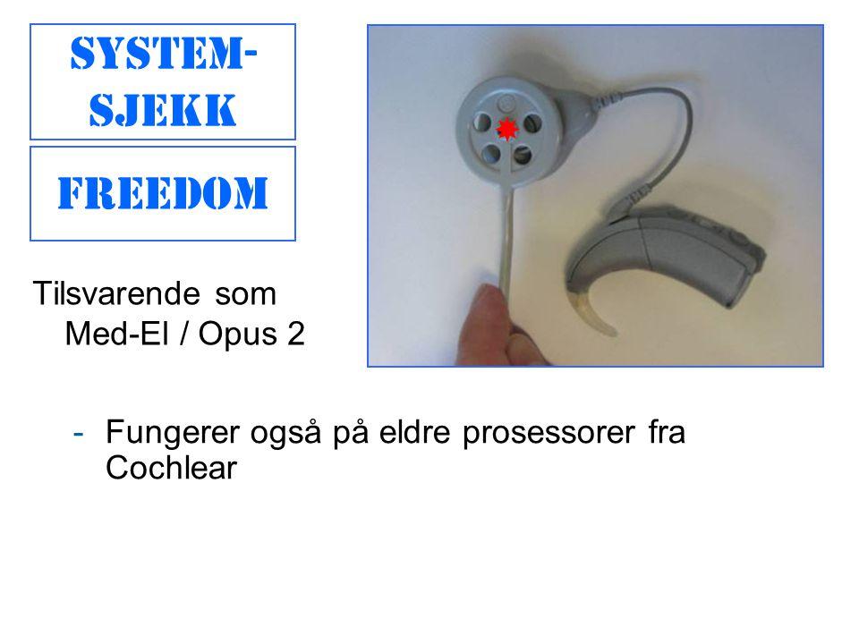 system-sjekk Freedom Tilsvarende som Med-El / Opus 2