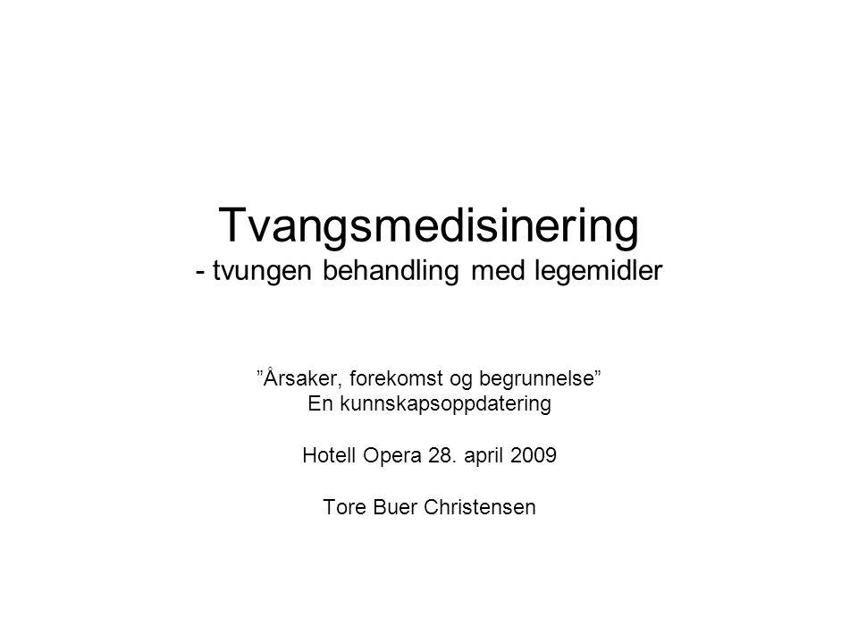 Tvangsmedisinering - tvungen behandling med legemidler