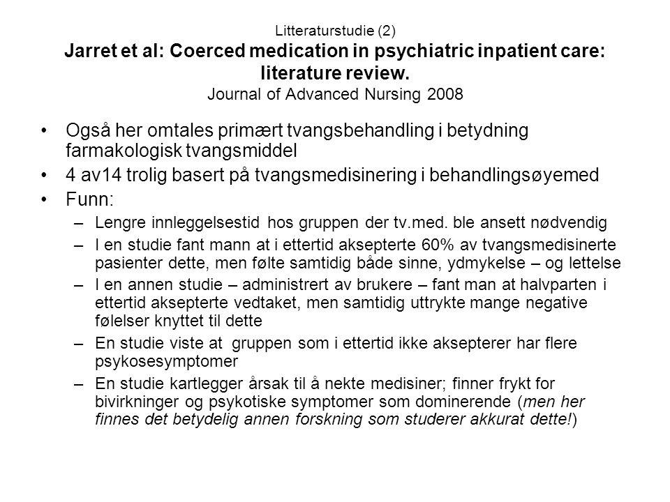 4 av14 trolig basert på tvangsmedisinering i behandlingsøyemed Funn:
