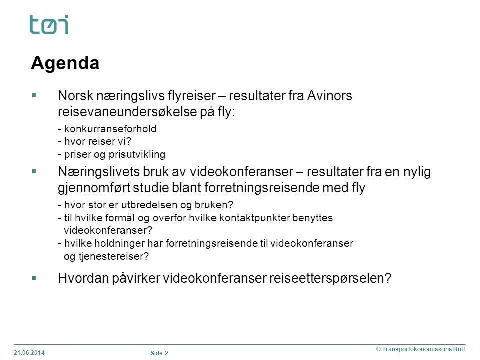 Agenda Norsk næringslivs flyreiser – resultater fra Avinors reisevaneundersøkelse på fly: - konkurranseforhold.