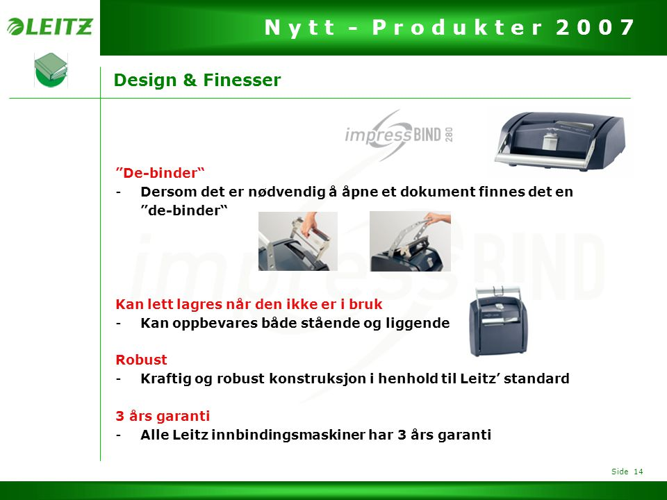 Design & Finesser De-binder