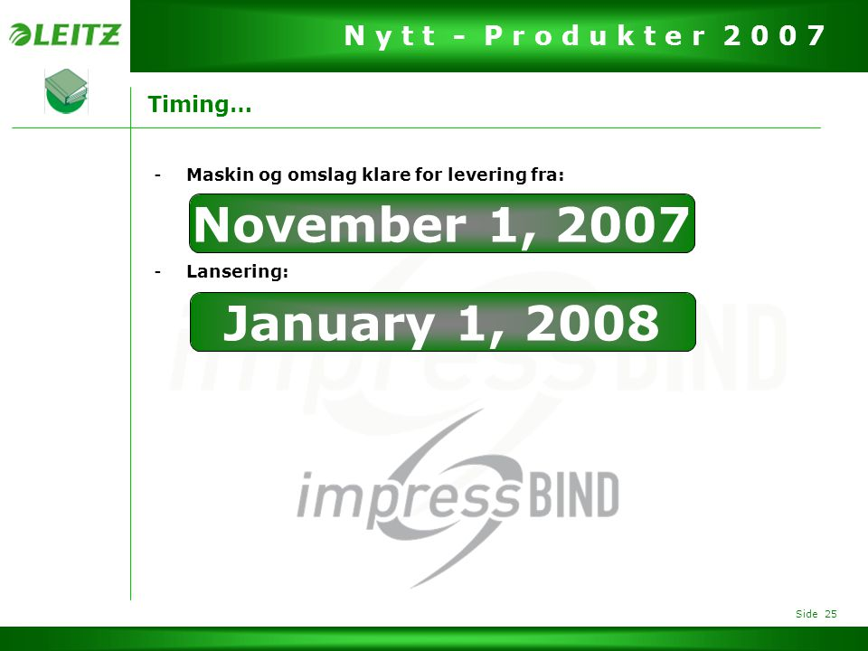 November 1, 2007 January 1, 2008 Timing…