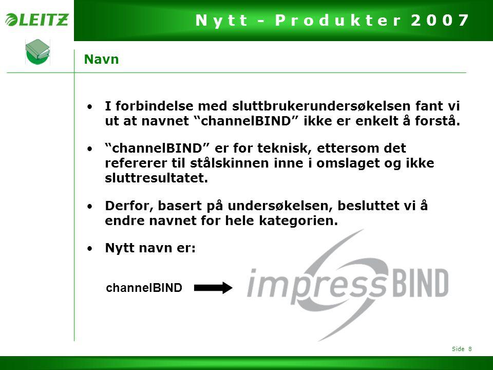 Navn I forbindelse med sluttbrukerundersøkelsen fant vi ut at navnet channelBIND ikke er enkelt å forstå.