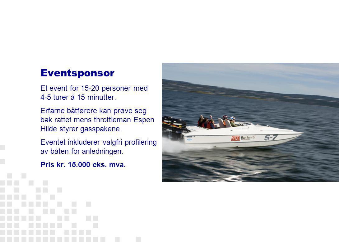 Eventsponsor Et event for 15-20 personer med 4-5 turer á 15 minutter.
