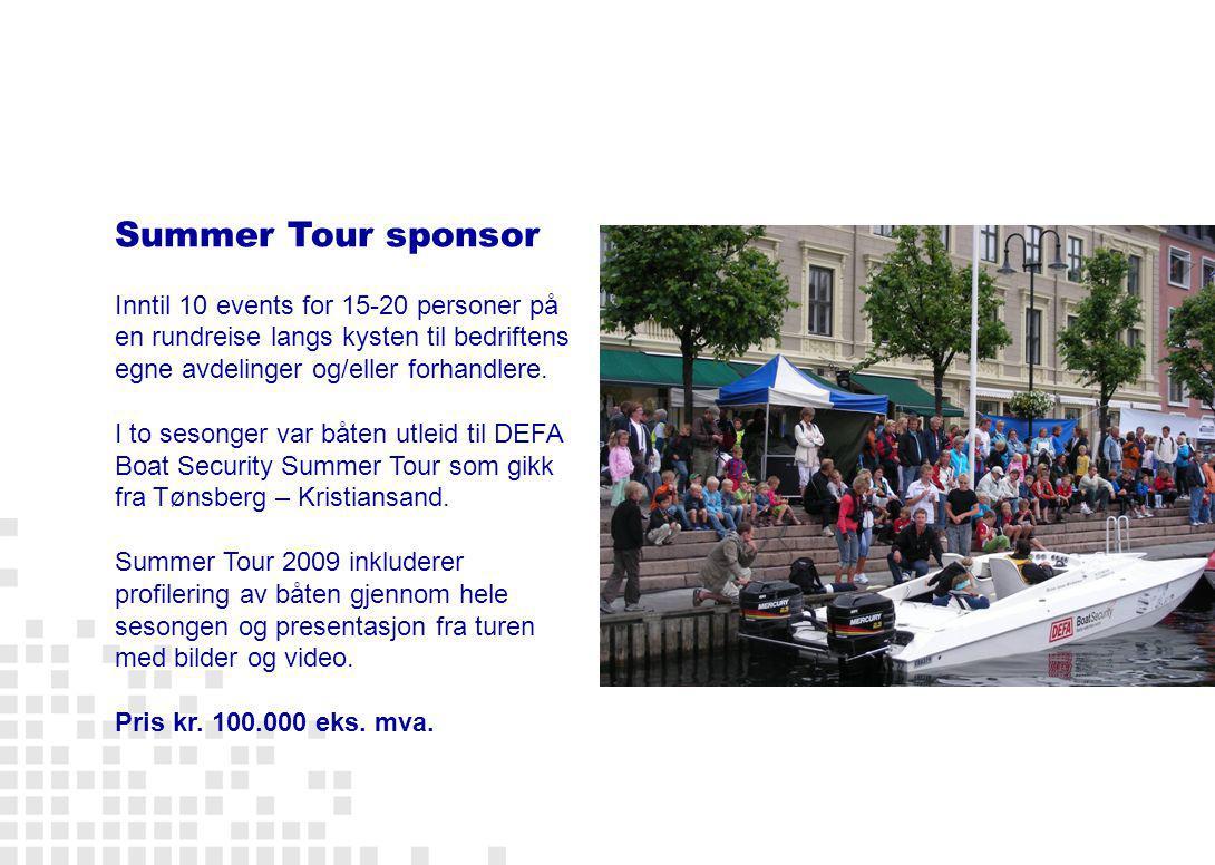 Summer Tour sponsor Inntil 10 events for 15-20 personer på en rundreise langs kysten til bedriftens egne avdelinger og/eller forhandlere.
