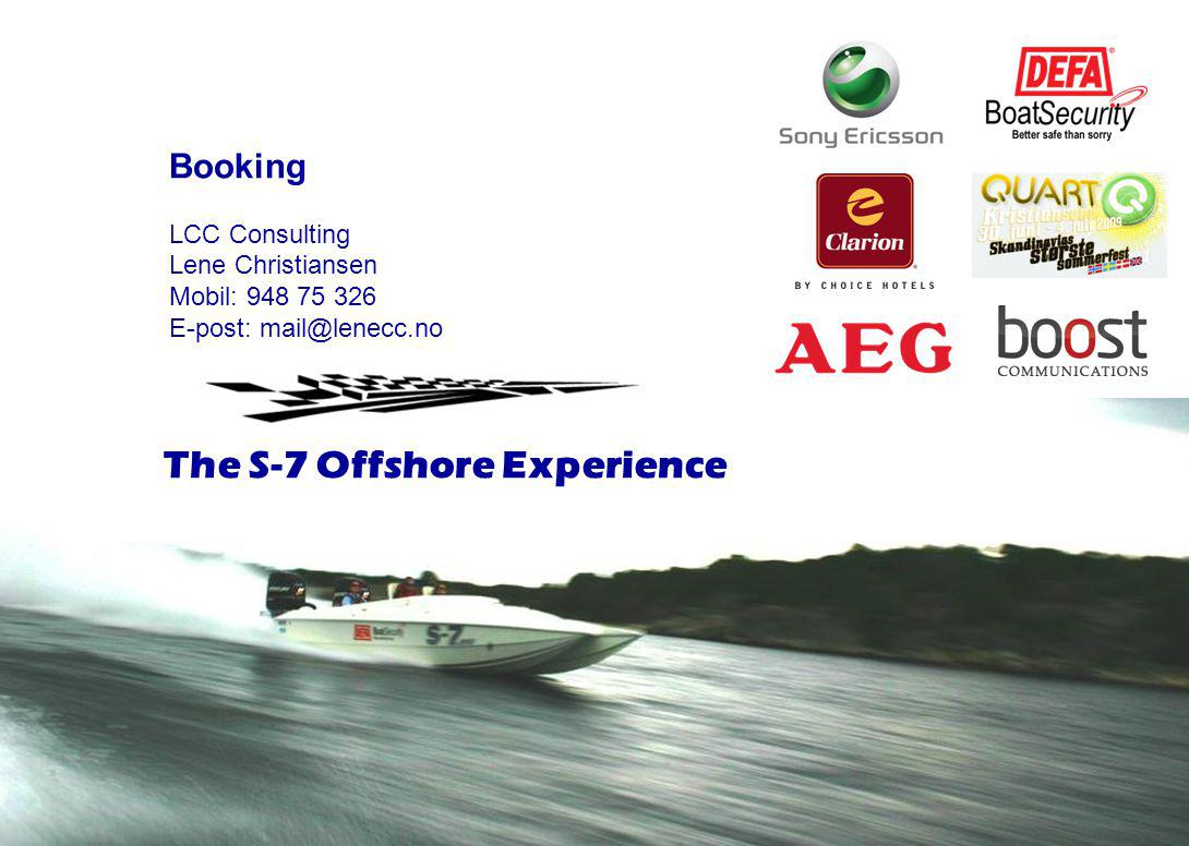 The S-7 Offshore Experience
