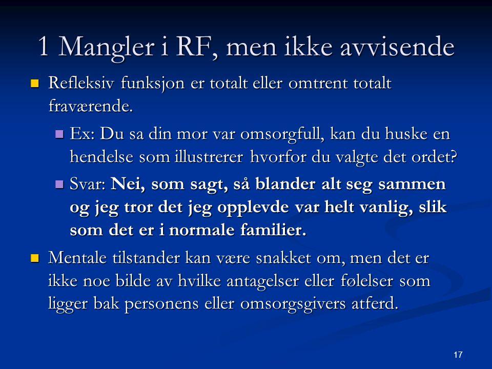 1 Mangler i RF, men ikke avvisende