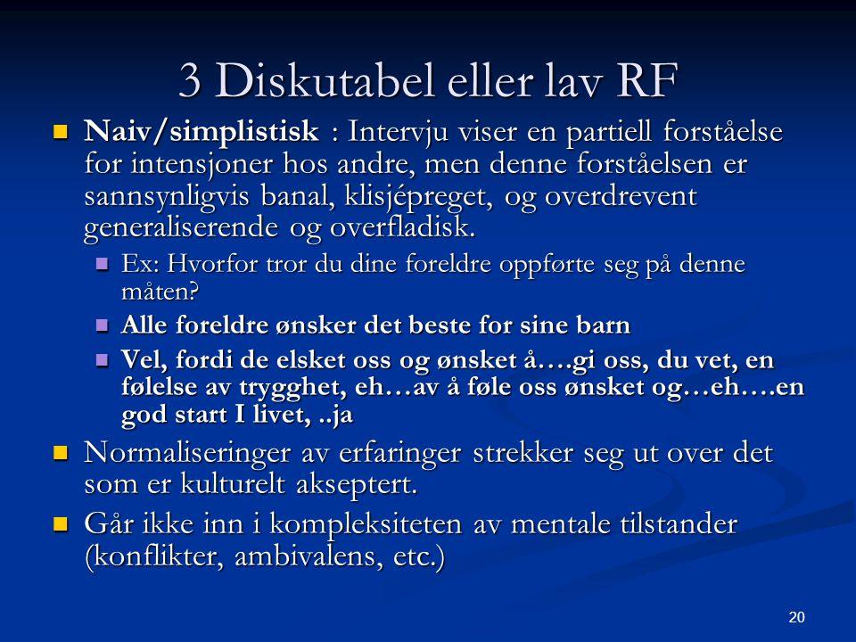 3 Diskutabel eller lav RF