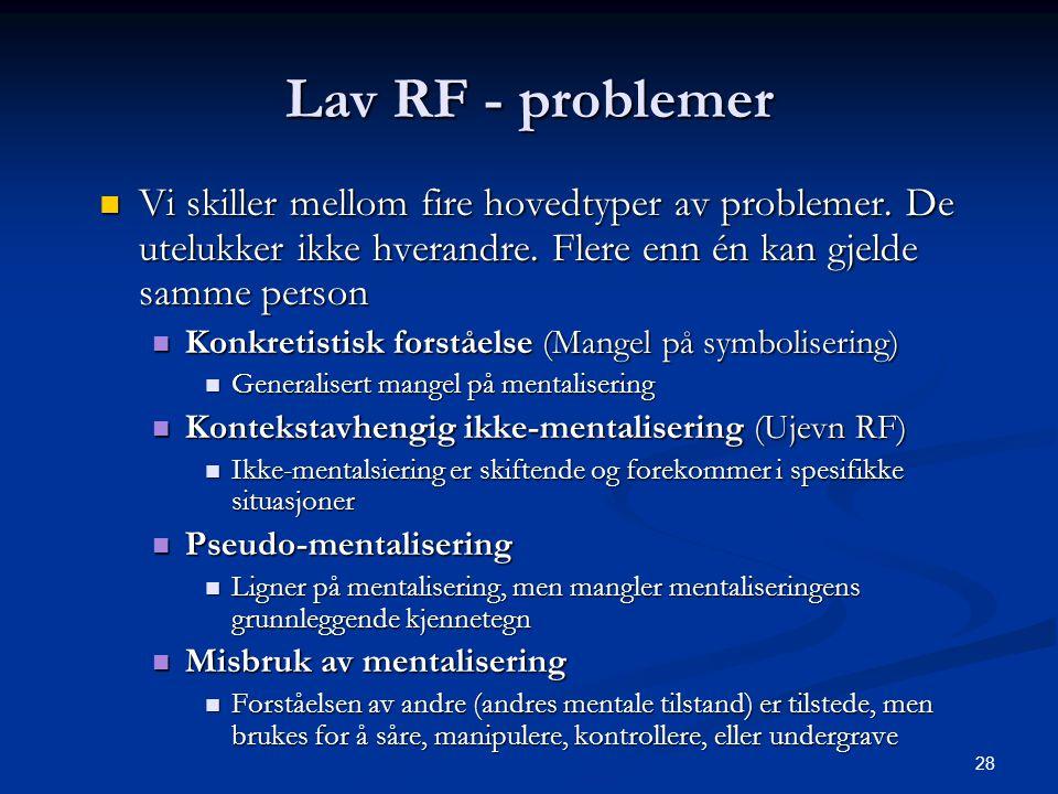 Lav RF - problemer Vi skiller mellom fire hovedtyper av problemer. De utelukker ikke hverandre. Flere enn én kan gjelde samme person.
