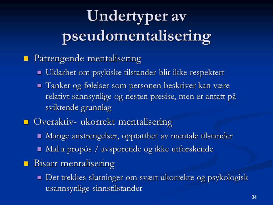 Undertyper av pseudomentalisering