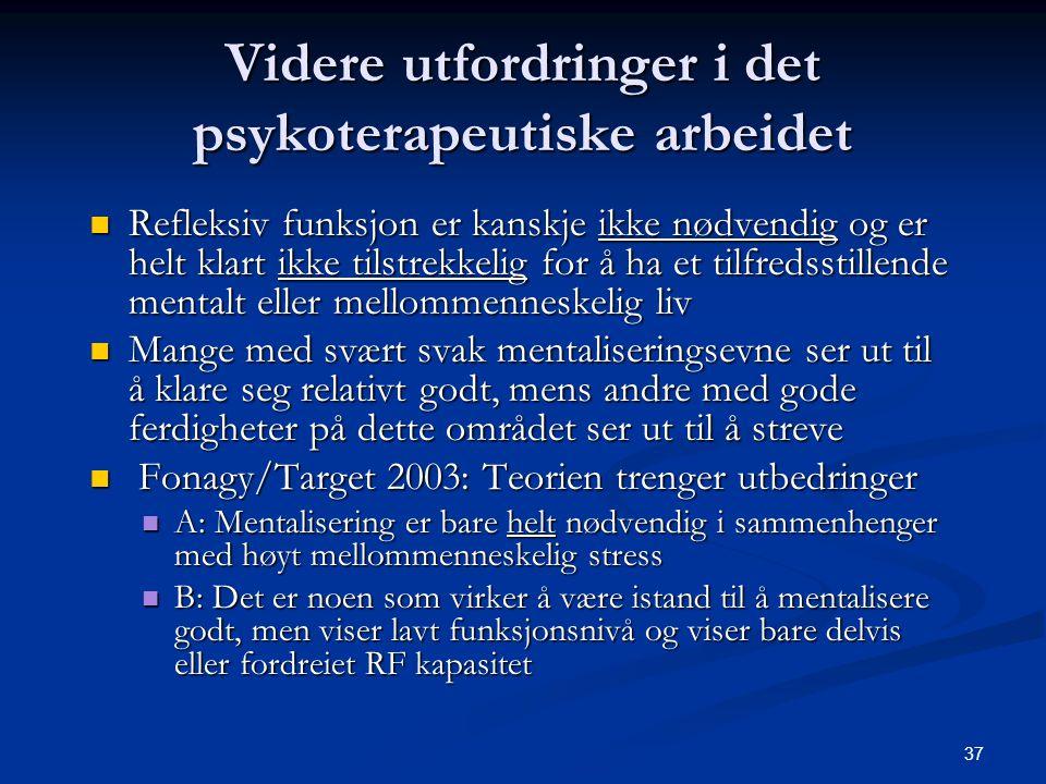 Videre utfordringer i det psykoterapeutiske arbeidet