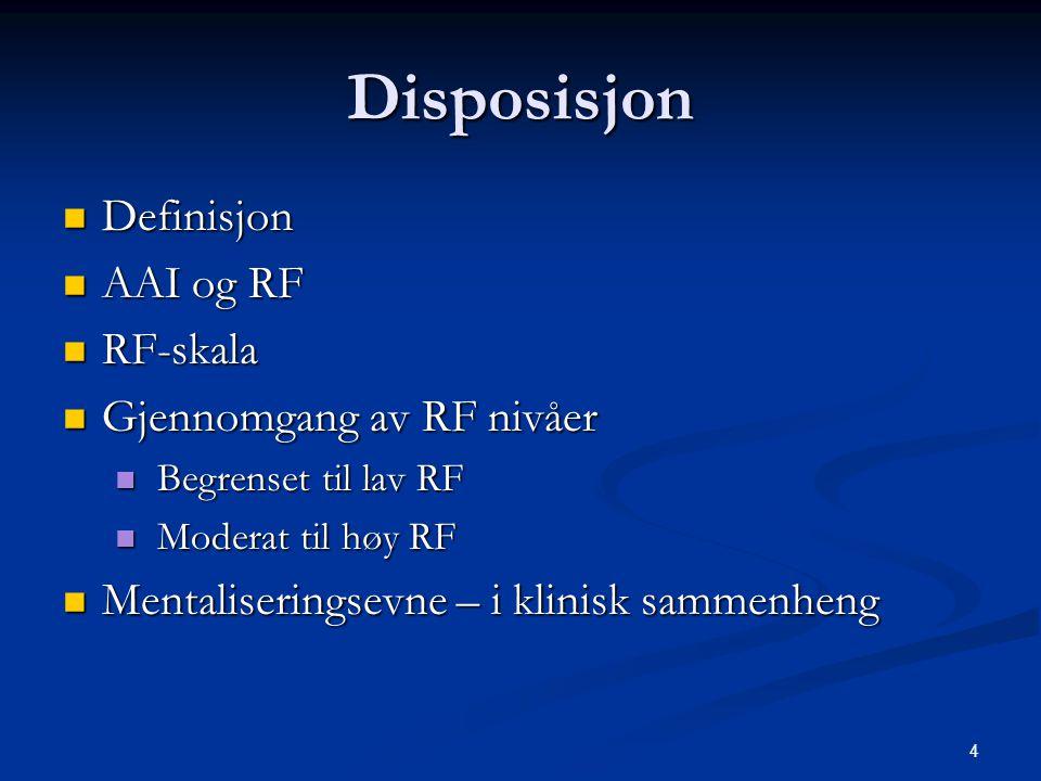 Disposisjon Definisjon AAI og RF RF-skala Gjennomgang av RF nivåer