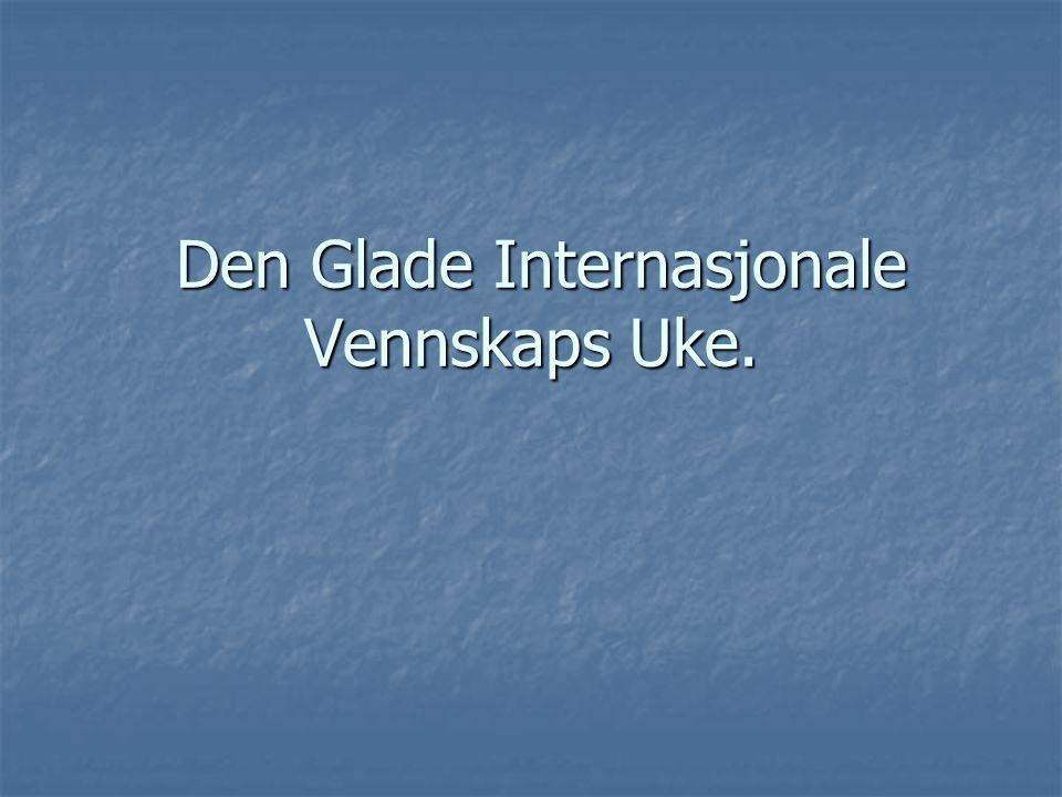 Den Glade Internasjonale Vennskaps Uke.