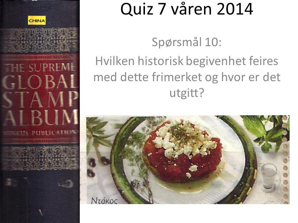 Quiz 7 våren 2014 Spørsmål 10: Hvilken historisk begivenhet feires med dette frimerket og hvor er det utgitt