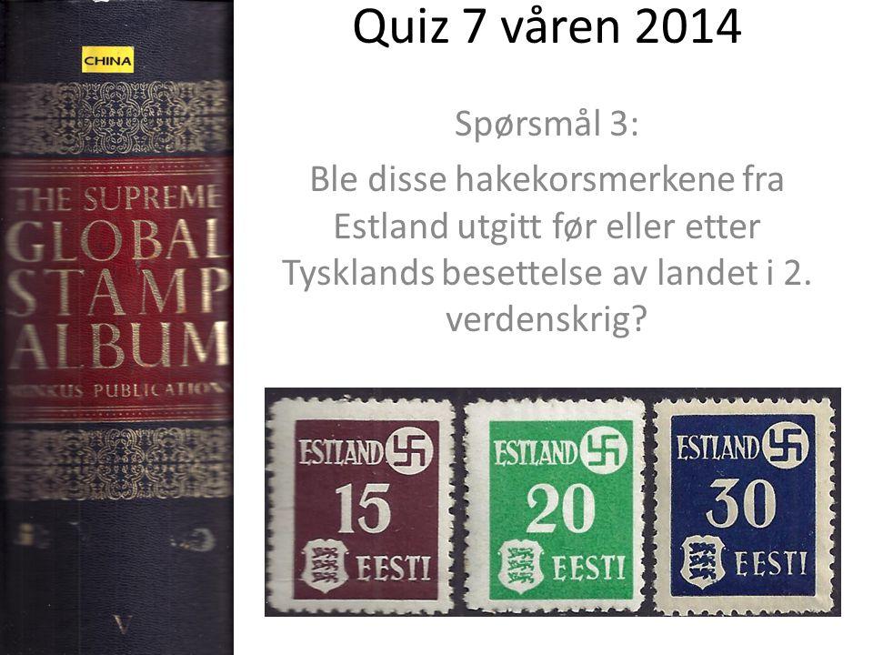 Quiz 7 våren 2014 Spørsmål 3: Ble disse hakekorsmerkene fra Estland utgitt før eller etter Tysklands besettelse av landet i 2.
