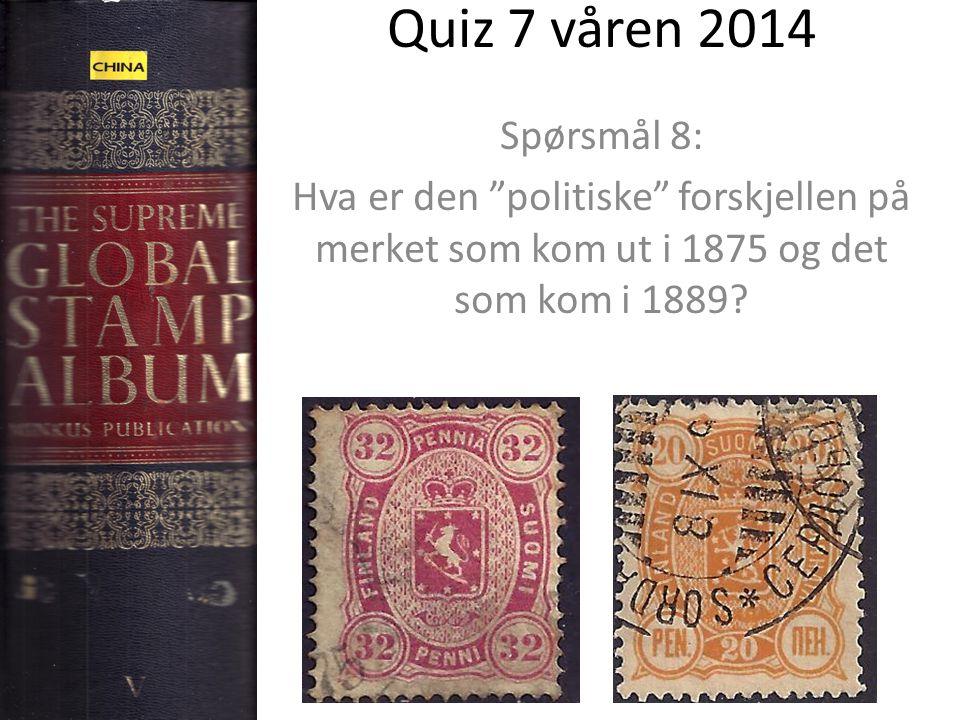 Quiz 7 våren 2014 Spørsmål 8: Hva er den politiske forskjellen på merket som kom ut i 1875 og det som kom i 1889
