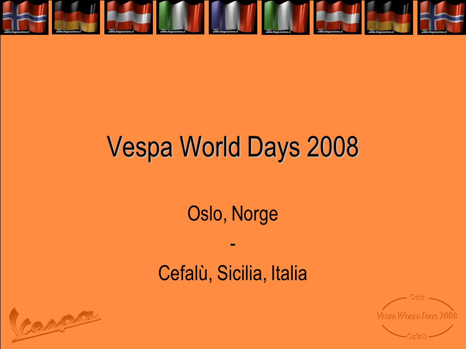 Oslo, Norge - Cefalù, Sicilia, Italia