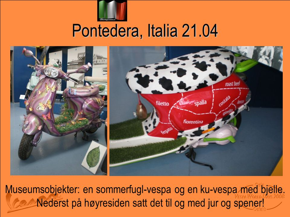 Pontedera, Italia 21.04 Museumsobjekter: en sommerfugl-vespa og en ku-vespa med bjelle.