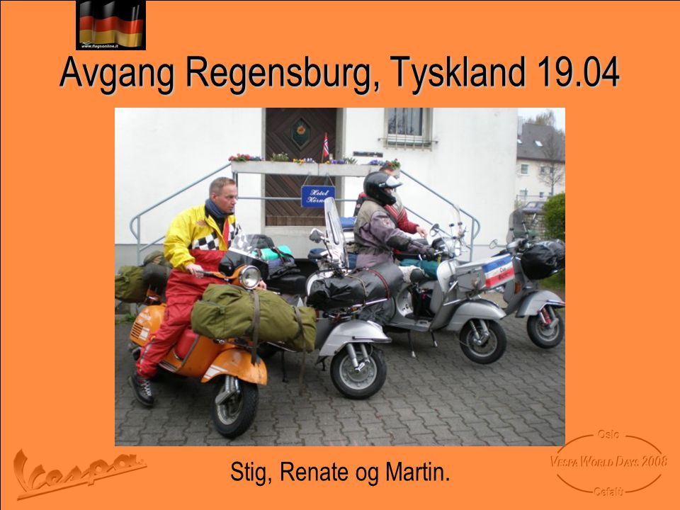 Avgang Regensburg, Tyskland 19.04