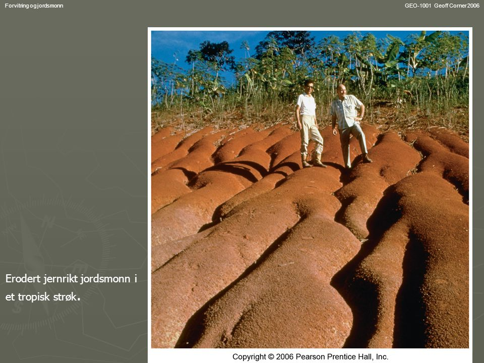 Erodert jernrikt jordsmonn i et tropisk strøk.