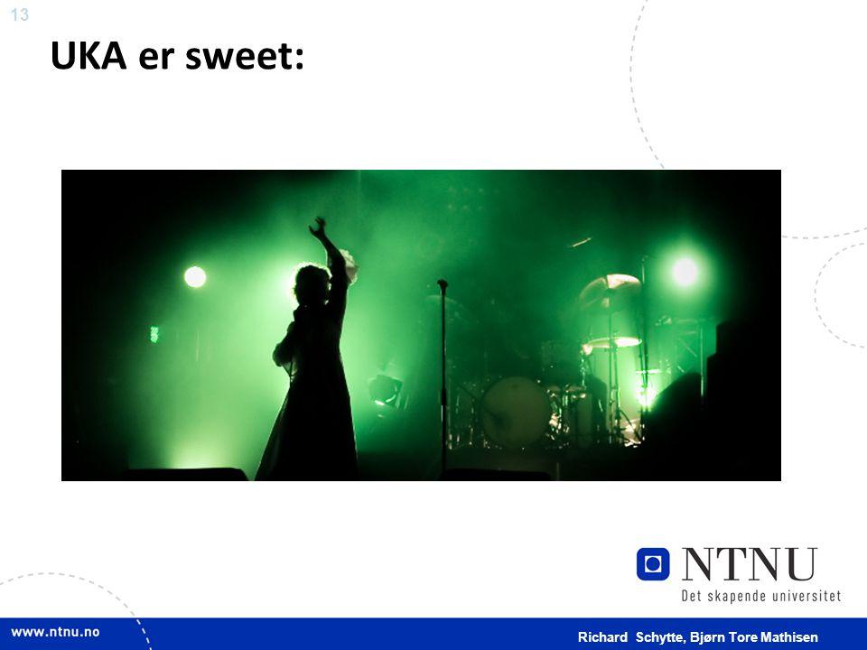 UKA er sweet: Richard Schytte, Bjørn Tore Mathisen