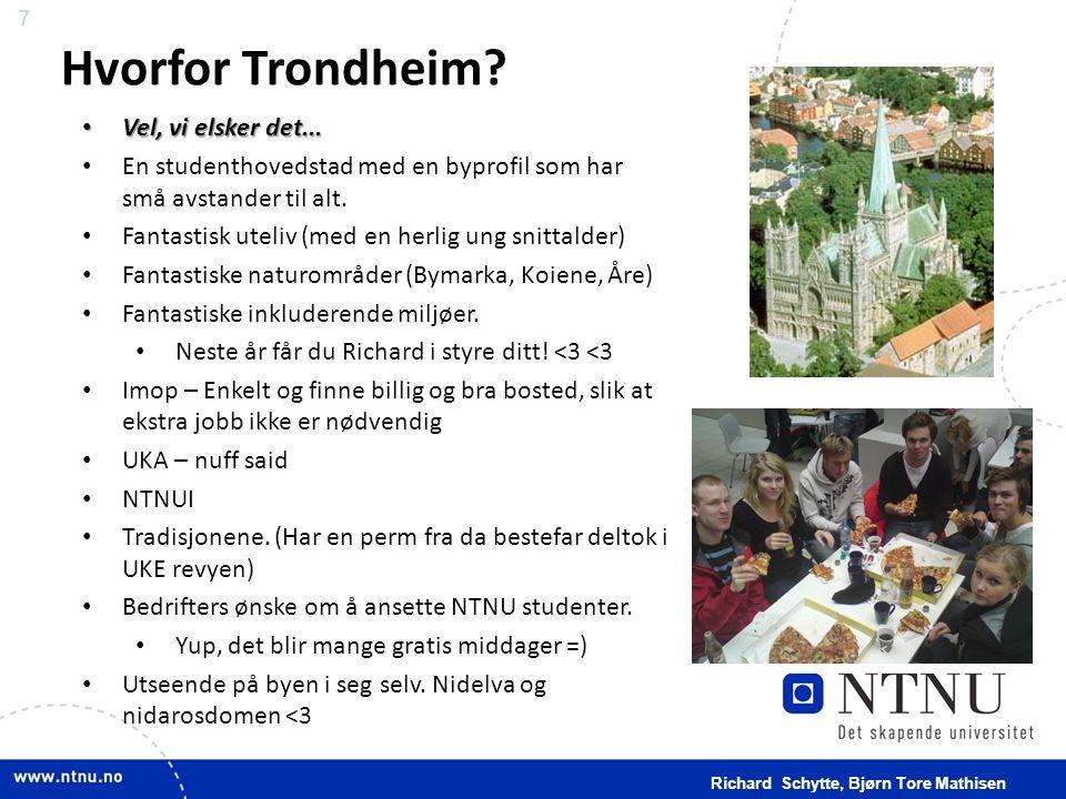Hvorfor Trondheim Vel, vi elsker det...