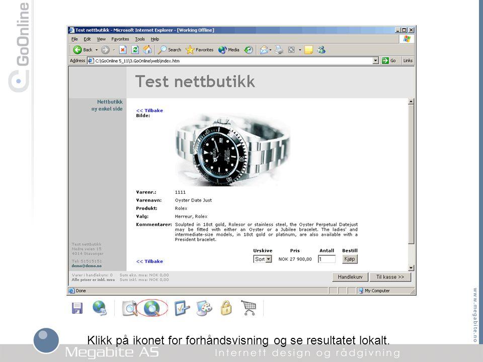 Klikk på ikonet for forhåndsvisning og se resultatet lokalt.