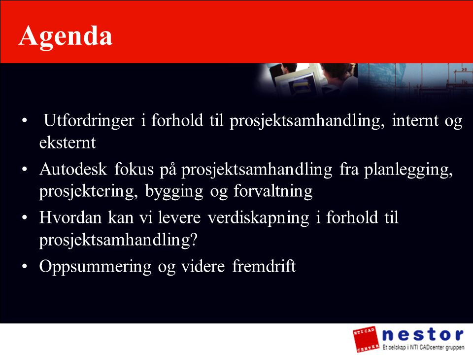 Agenda Utfordringer i forhold til prosjektsamhandling, internt og eksternt.