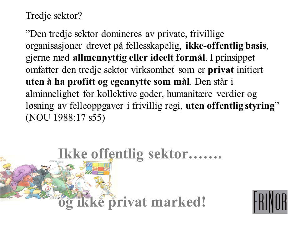 Ikke offentlig sektor……. og ikke privat marked!