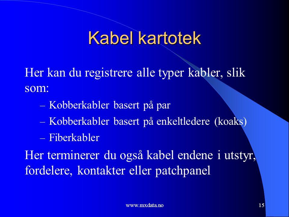 Kabel kartotek Her kan du registrere alle typer kabler, slik som: