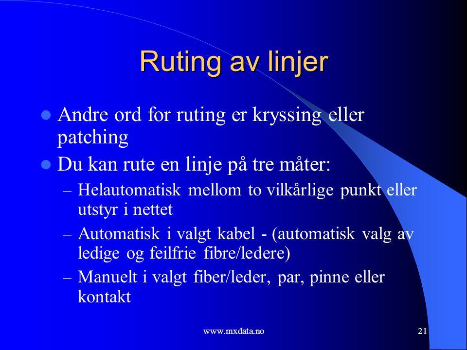 Ruting av linjer Andre ord for ruting er kryssing eller patching