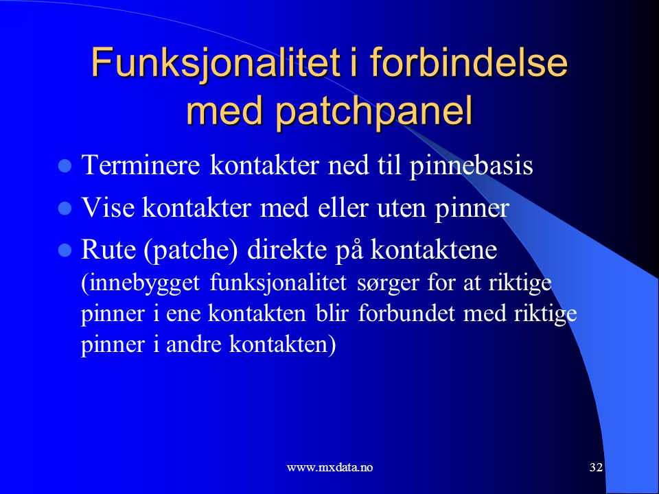 Funksjonalitet i forbindelse med patchpanel