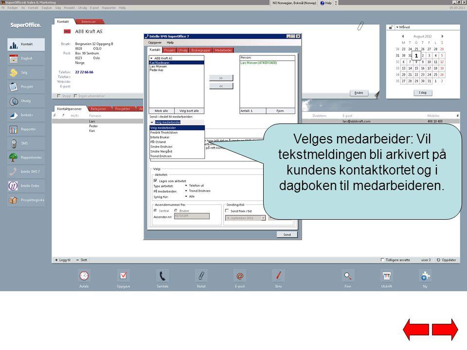 Velges medarbeider: Vil tekstmeldingen bli arkivert på kundens kontaktkortet og i dagboken til medarbeideren.