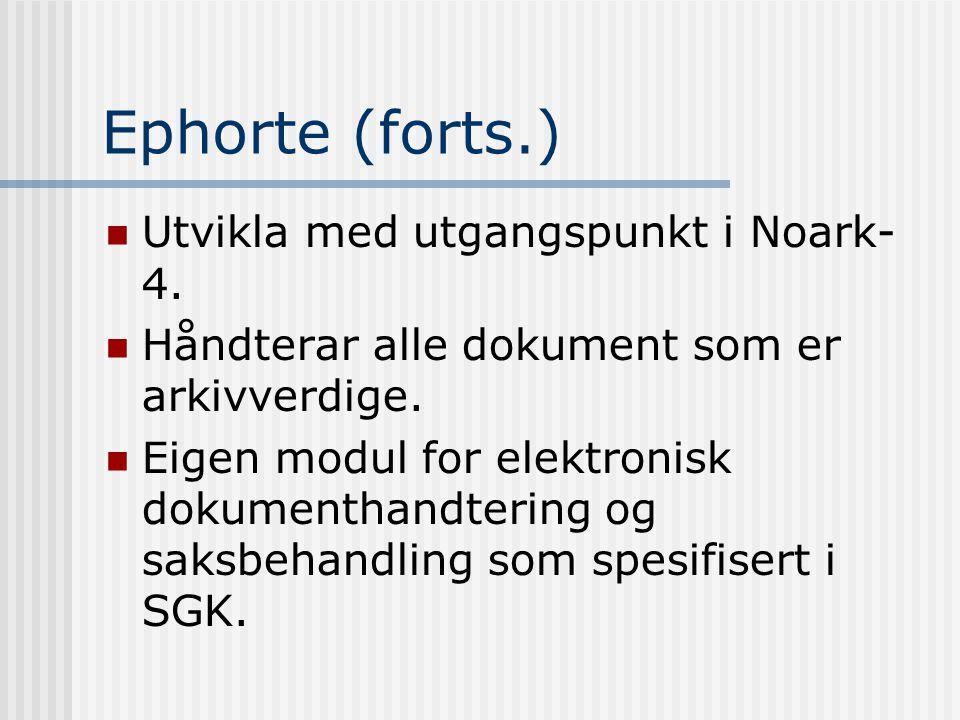 Ephorte (forts.) Utvikla med utgangspunkt i Noark-4.