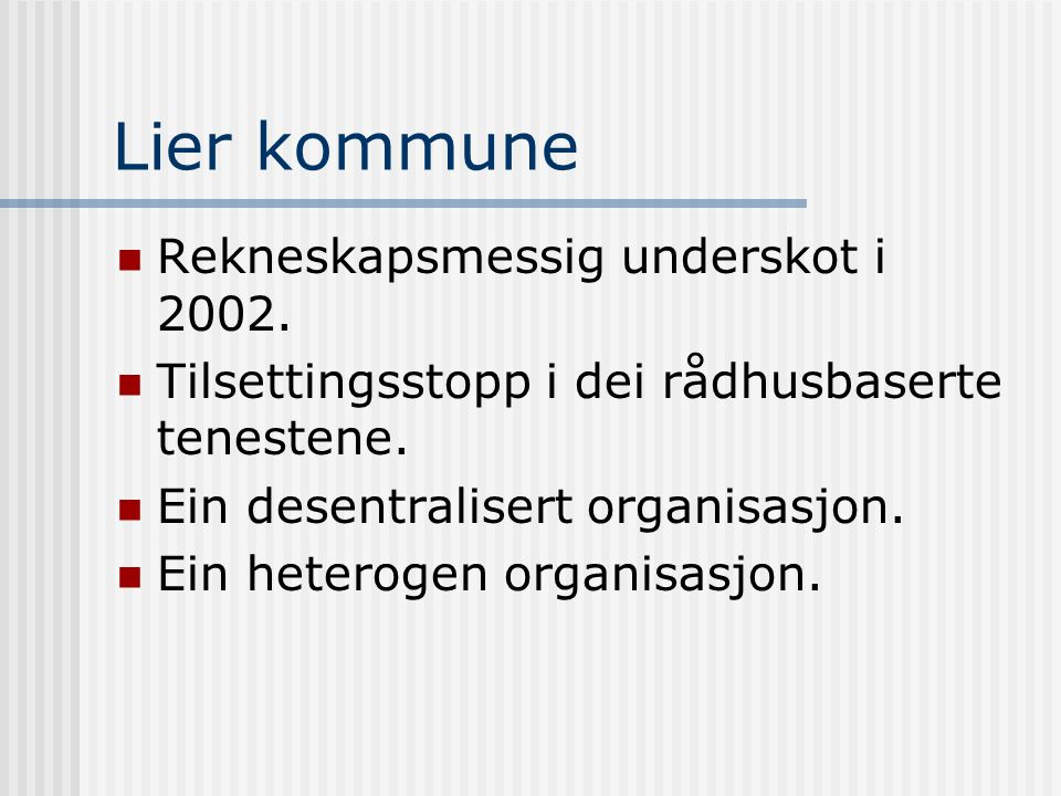 Lier kommune Rekneskapsmessig underskot i 2002.