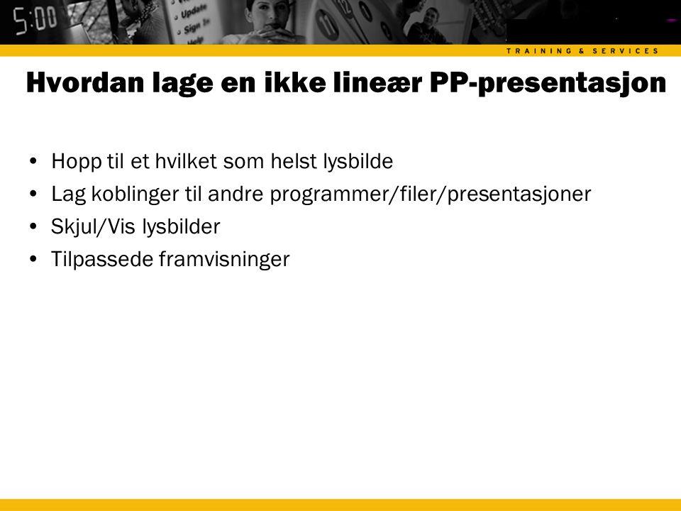 Hvordan lage en ikke lineær PP-presentasjon