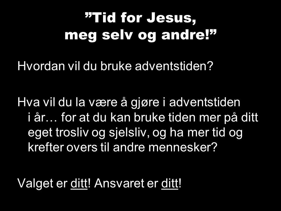 Tid for Jesus, meg selv og andre!