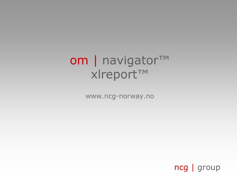 om | navigator™ xlreport™ www.ncg-norway.no