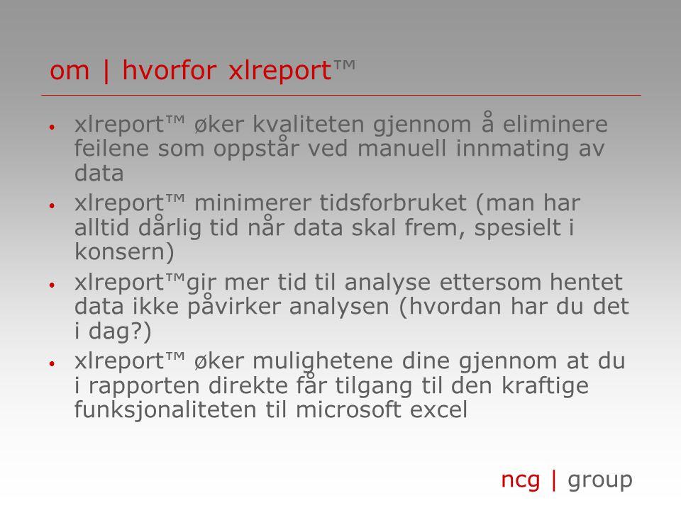 om | hvorfor xlreport™ xlreport™ øker kvaliteten gjennom å eliminere feilene som oppstår ved manuell innmating av data.