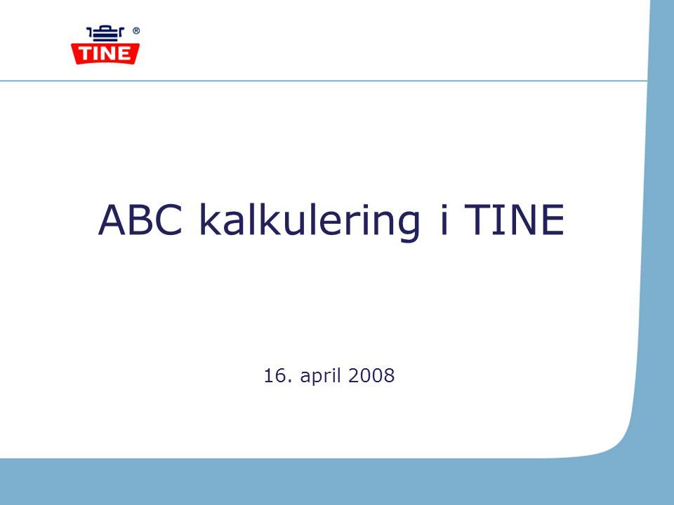 ABC kalkulering i TINE 16. april 2008