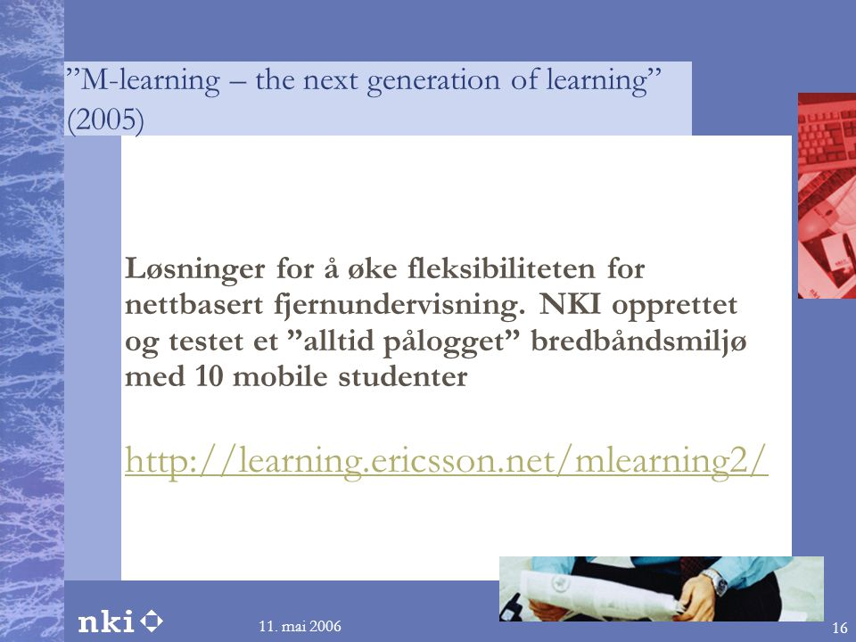 M-learning – the next generation of learning (2005)
