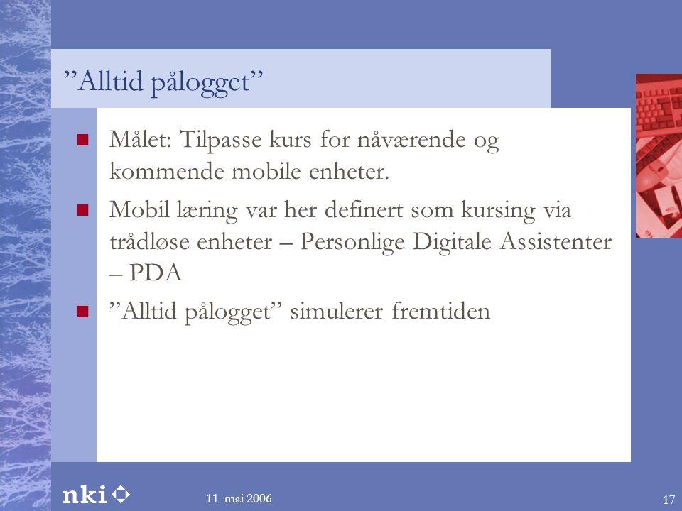 Alltid pålogget Målet: Tilpasse kurs for nåværende og kommende mobile enheter.