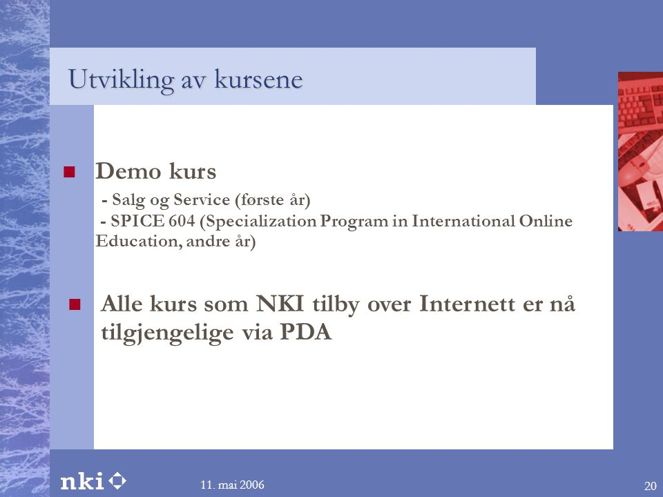 Utvikling av kursene Demo kurs - Salg og Service (første år) - SPICE 604 (Specialization Program in International Online Education, andre år)