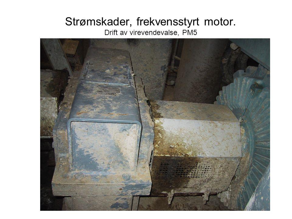 Strømskader, frekvensstyrt motor. Drift av virevendevalse, PM5