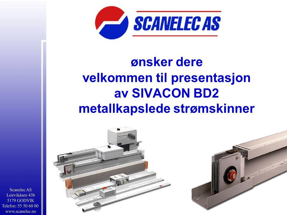 velkommen til presentasjon av SIVACON BD2 metallkapslede strømskinner