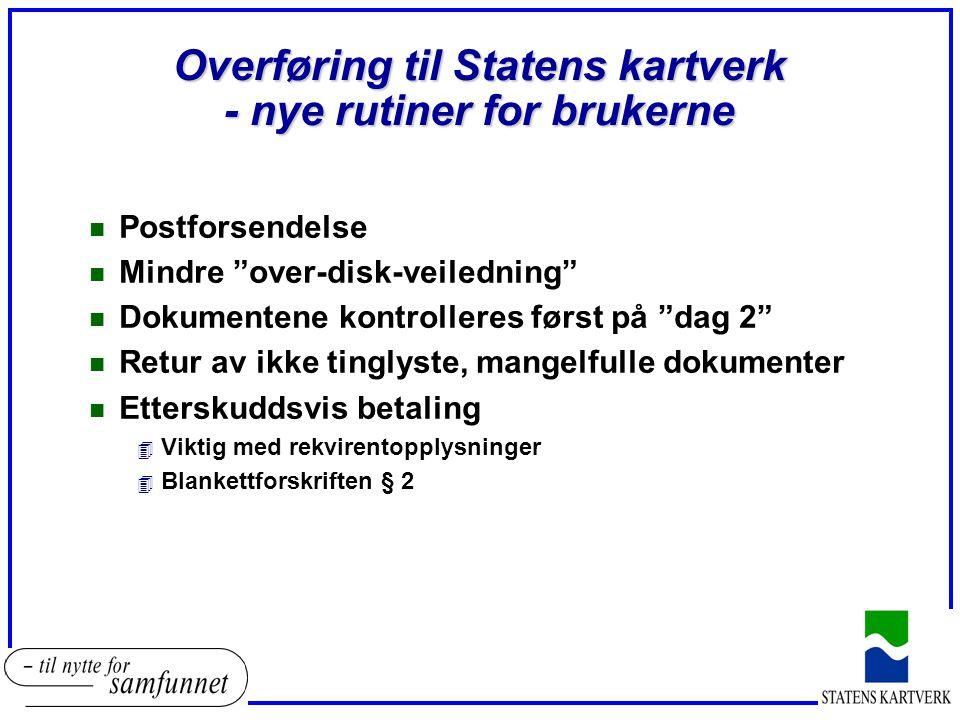 Overføring til Statens kartverk - nye rutiner for brukerne