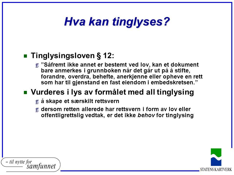 Hva kan tinglyses Tinglysingsloven § 12: